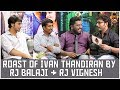 Rj Balaji & Rj Vignesh together for Ivan Thanthiran | Settai Sandhai | Smile Settai