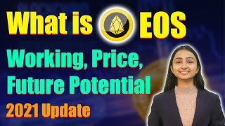 EOS Future Potential, Working, Price   2021 Update