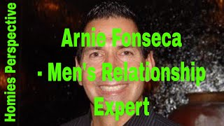What Do You Value Most In Life?  EP. 35 - Arnie Fonseca, Jr Men's Relationship Expert