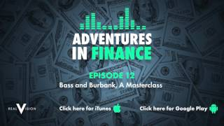 Bass And Burbank, A Masterclass   Adventures In Finance Ep. 12   Real Vision™