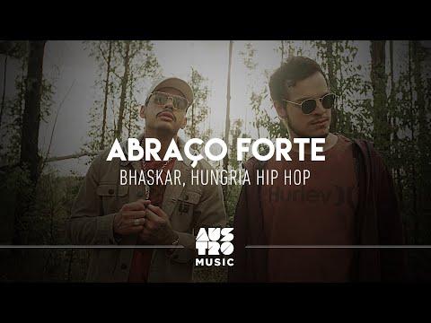 Bhaskar E Hungria Hip Hop Abraço Forte Clipe Oficial