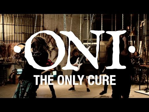 ONI - The Only Cure (Blacklight Media) online metal music video by ONI