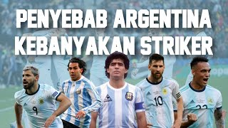 Kenapa Argentina Kebanyakan Striker? Alasan Kenapa Argentina Cuma Hebat di Posisi Striker
