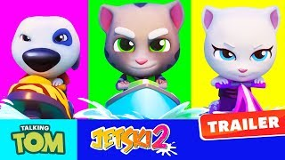 Talking Tom Jetski 2 - Official Trailer (NEW GAME)