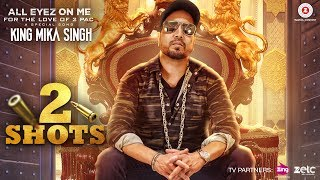 Mika Singh bhaji da new song 2Shots A tribute to the Legend