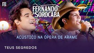 Fernando & Sorocaba - Teus Segredos   Acústico na Ópera de Arame