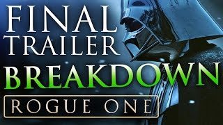 Star Wars: ROGUE ONE   Final Trailer #3 Analysis & Breakdown + ALL EASTER EGGS