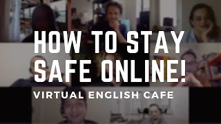 How to stay safe online!