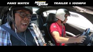 Fans Watch Hobbs & Shaw Trailer at 100+ MPH