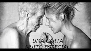 UMA CARTA ESPECIAL ( UMA LINDA REFLEXÃO DE VIDA )
