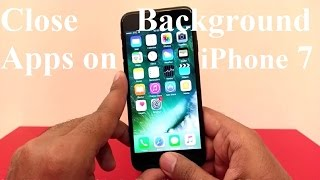 How to Close Background Running Apps on Apple iPhone 7, iPhone 7 Plus, 6S, 6S Plus or ANY iPhone
