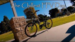 The Chillest FPV Sesh || Vlog