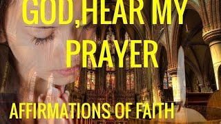 """Affirmations: """"God, Hear My Prayers.""""  Prayer Affirmations for Connecting with God"""