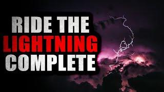 """Ride The Lightning"" [COMPLETE] | Creepypasta Storytime"