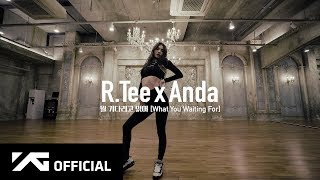 R.Tee X Anda   뭘 기다리고 있어(What You Waiting For) PERFORMANCE VIDEO