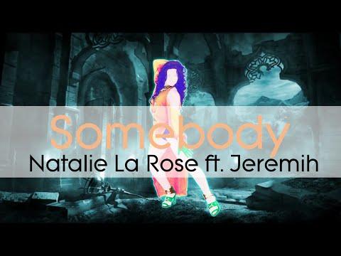 Just Dance l Somebody l Natalie La Rose ft. Jeremih l Just Dance Fanmade Mashup!