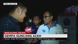 Update Korban Gempa Aceh 91 Orang Meninggal & 500 Orang Terluka  Live Report
