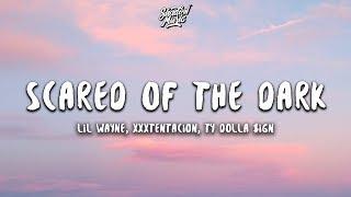 Lil Wayne  Ty Dolla $ign Scared Of The Dark Feat Xxxtentacion