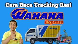 Cara Membaca Tracking Resi Wahana Express