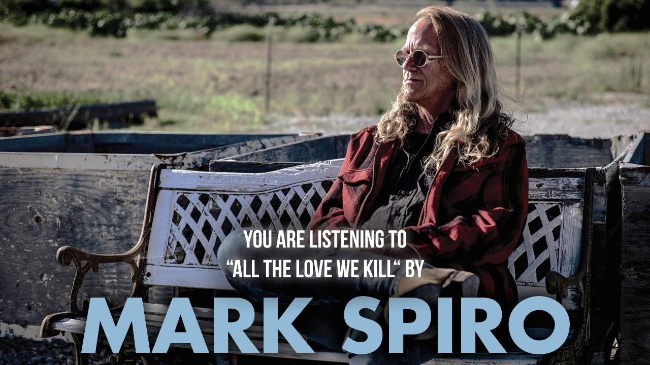 MARK SPIRO - All the love we kill