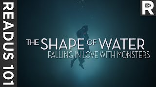 The Shape of Water: Falling In Love With Monsters (Feat. Lindsay Ellis) | READUS 101