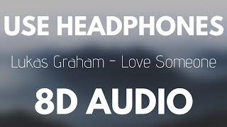 Lukas Graham   Love Someone (8D AUDIO)