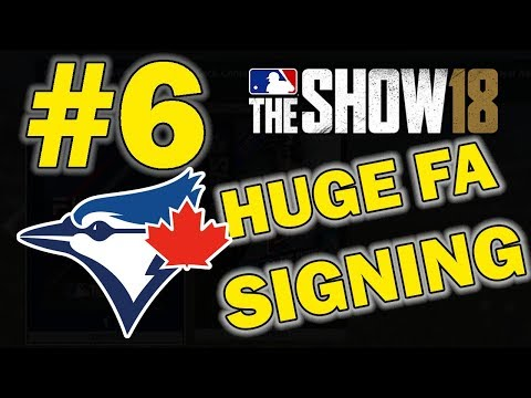 SIGNED THE BIGGEST FREE AGENT!! TORONTO BLUE JAYS FRANCHISE EPISODE 6 | MLB 18 THE SHOW