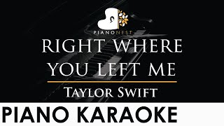 Taylor Swift - right where you left me - Piano Karaoke Instrumental Cover with Lyrics