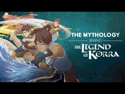 The Mythology Behind The Legend of Korra