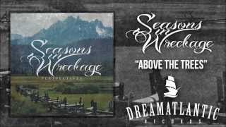 Seasons In Wreckage - Above The Trees (Dream Atlantic Records)