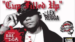 "Grit 2 Live ENT  Lex Rugga ""Cup Filled Up"" Feat.D.O.E, D.O.A"