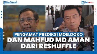 Pengamat Prediksi Moeldoko dan Mahfud MD Aman dari Reshuffle