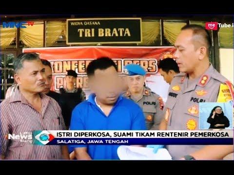Istri Diperkosa, Suami Tikam Rentenir Pelaku Pemerkosaan - LIS 13/05