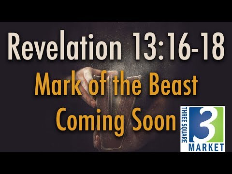 BIBLE STUDY: Revelation 13:16-18 - Mark of the Beast Technology Coming Soon