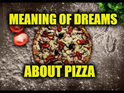 Dreams About Pizza - Meanings and Interpretations