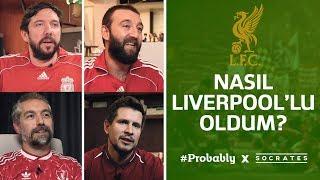 Nasıl Liverpool'lu Oldum? | Probably x Socrates