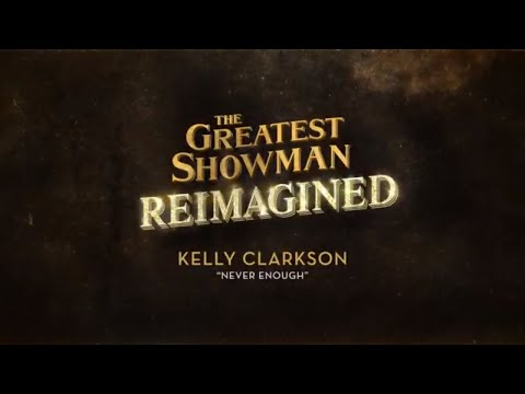 Kelly Clarkson - Never Enough (from The Greatest Showman: Reimagined) [Official Lyric Video] - Kelly Clarkson