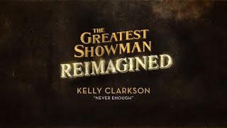 Gambar cover Kelly Clarkson - Never Enough (from The Greatest Showman: Reimagined) [Official Lyric Video]