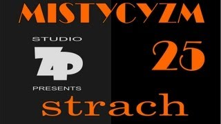 MISTYCYZM 25 – STRACH