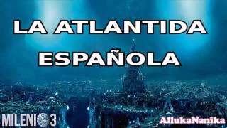 Milenio 3   La Atlántida Española (Especial)