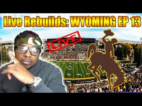 Live Rebuilds: Wyoming - ROAD TO A NATIONAL CHAMPIONSHIP NCAA  FOOTBALL 14