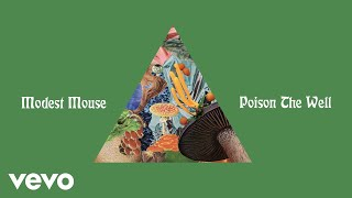 Modest Mouse   Poison The Well (Audio)