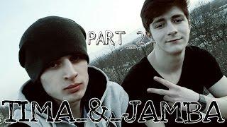 TIMA_&_JAMBA_-_PART_2
