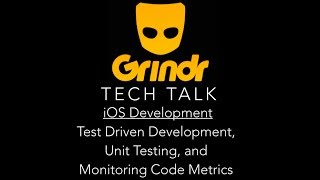 Grindr Tech Talk: iOS Development with Test Driven Development