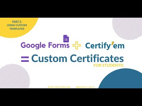 Certify'Em (Part 2): Using Custom Templates - YouTube