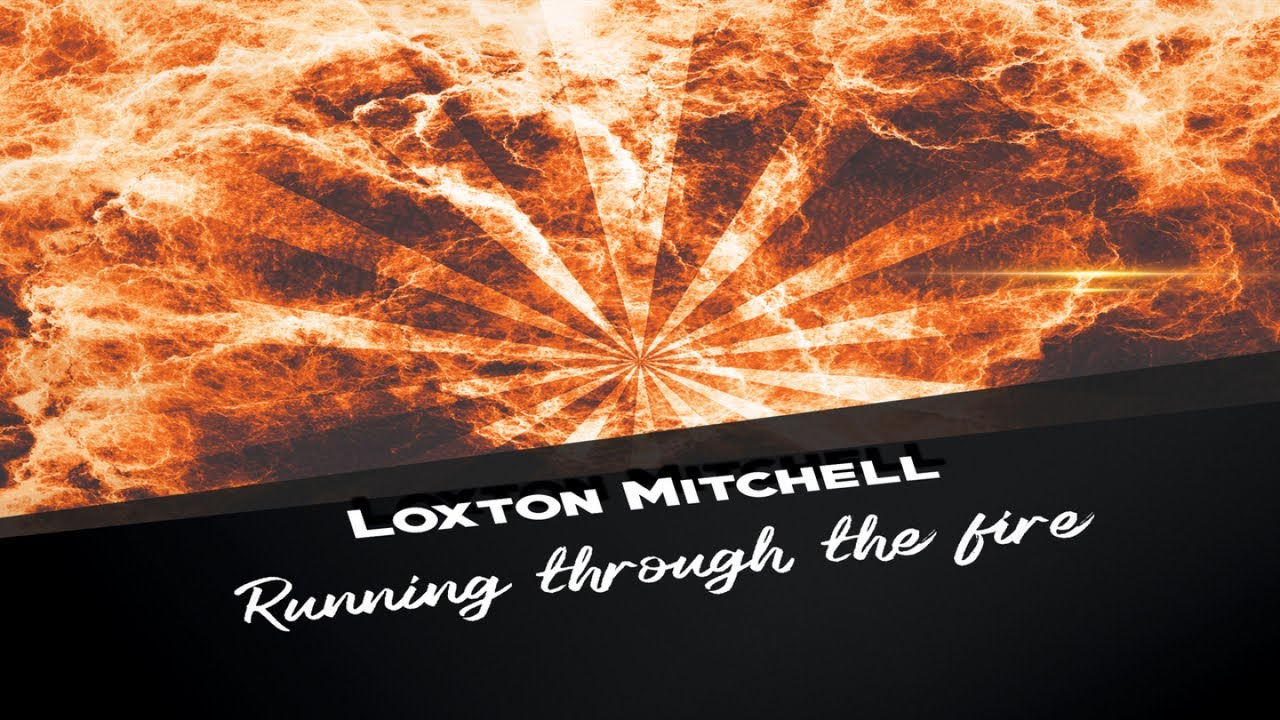 Loxton Mitchell - Running Through The Fire (Live Performance)