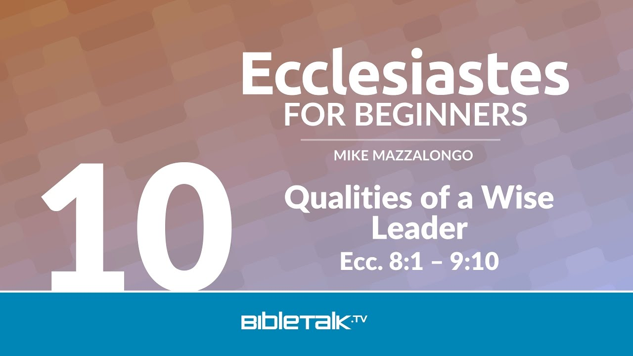 10. Qualities of a Wise Leader