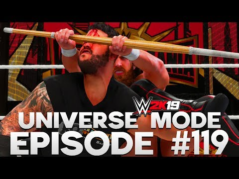 WWE 2K19 | Universe Mode - 'WRESTLEMANIA!' (PART 6/7) | #119