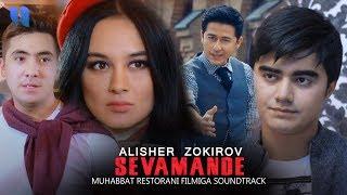 Alisher Zokirov - Sevamande | Алишер Зокиров - Севаманде (Muhabbat restorani filmiga Soundtrack)
