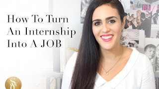 How To Turn An Internship Into A Job